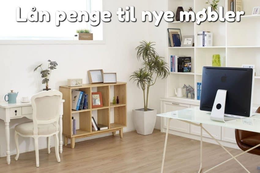 Lån penge til nye møbler